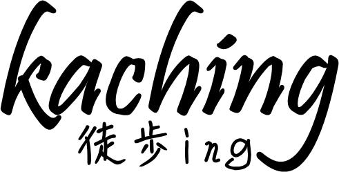 kaching(徒歩ing)